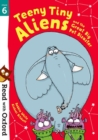 Read with Oxford: Stage 6: Teeny Tiny Aliens and the Great Big Pet Disaster - Book
