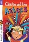 Read with Oxford: Stage 5: Charlie and the Aztecs - Book