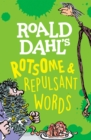Roald Dahl's Rotsome & Repulsant Words - Book