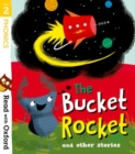Read with Oxford: Stage 2: The Bucket Rocket and Other Stories - Book