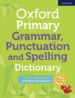 Oxford Primary Grammar Punctuation and Spelling Dictionary - Book