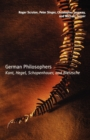 German Philosophers : Kant, Hegel, Schopenhauer, Nietzsche - Book