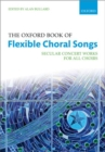 The Oxford Book of Flexible Choral Songs - Book