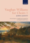Vaughan Williams for Choirs 1 : 10 sacred pieces for accompanied SATB voices - Book