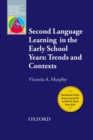 Second Language Learning in the Early School Years: Trends and Contexts : An overview of current themes and research on second language learning in the early school years - Book