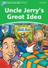 Uncle Jerry's Great Idea (Dolphin Readers Level 3) - eBook