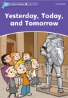 Yesterday, Today, and Tomorrow (Dolphin Readers Level 4) - eBook