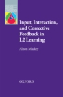 Input, Interaction and Corrective Feedback in L2 Learning - Oxford Applied Linguistics - eBook