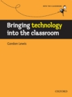 Bringing technology into the classroom - Into the Classroom - eBook