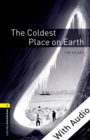 The Coldest Place on Earth - With Audio Level 1 Oxford Bookworms Library - eBook