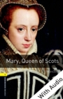 Mary Queen of Scots - With Audio Level 1 Oxford Bookworms Library - eBook