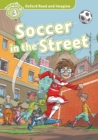 Soccer in the Street (Oxford Read and Imagine Level 3) - eBook
