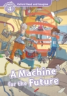 A Machine for the Future (Oxford Read and Imagine Level 4) - eBook