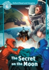 The Secret on the Moon (Oxford Read and Imagine Level 6) - eBook