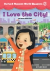 I Love the City! (Oxford Phonics World Readers Level 5) - eBook