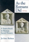 As the Romans Did : A Sourcebook in Roman Social History - Book