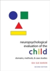 Neuropsychological Evaluation of the Child : Domains, Methods, and Case Studies - Book