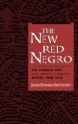 The New Red Negro : The Literary Left and African American Poetry, 1930-1946 - eBook