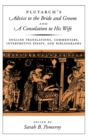 Plutarch's Advice to the Bride and Groom and A Consolation to His Wife : English Translations, Commentary, Interpretive Essays, and Bibliography - eBook