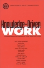 Knowledge-Driven Work : Unexpected Lessons from Japanese and United States Work Practices - eBook