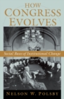 How Congress Evolves : Social Bases of Institutional Change - eBook