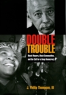 Double Trouble : Black Mayors, Black Communities, and the Call for a Deep Democracy - eBook