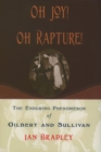 Oh Joy! Oh Rapture! : The Enduring Phenomenon of Gilbert and Sullivan - eBook