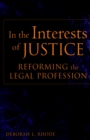 In the Interests of Justice : Reforming the Legal Profession - eBook
