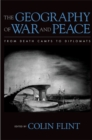 The Geography of War and Peace : From Death Camps to Diplomats - eBook