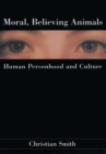 Moral, Believing Animals : Human Personhood and Culture - eBook