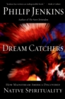 Dream Catchers : How Mainstream America Discovered Native Spirituality - eBook