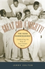 Great God A'Mighty! The Dixie Hummingbirds : Celebrating the Rise of Soul Gospel Music - eBook