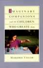 Imaginary Companions and the Children Who Create Them - eBook