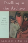 Dwelling in the Archive : Women Writing House, Home, and History in Late Colonial India - eBook