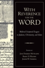 With Reverence for the Word : Medieval Scriptural Exegesis in Judaism, Christianity, and Islam - eBook