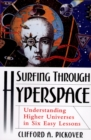 Surfing through Hyperspace : Understanding Higher Universes in Six Easy Lessons - eBook
