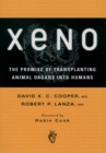 Xeno: The Promise of Transplanting Animal Organs into Humans - eBook