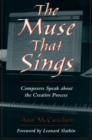 The Muse that Sings : Composers Speak about the Creative Process - eBook