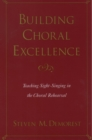 Building Choral Excellence : Teaching Sight-Singing in the Choral Rehearsal - eBook
