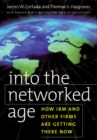 Into the Networked Age : How IBM and Other Firms are Getting There Now - eBook