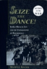 Seize the Dance : BaAka Musical Life and the Ethnography of Performance - eBook