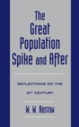 The Great Population Spike and After : Reflections on the 21st Century - eBook