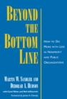 Beyond the Bottom Line : How to Do More with Less in Nonprofit and Public Organizations - eBook
