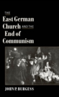 The East German Church and the End of Communism - eBook