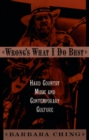 Wrong's What I Do Best : Hard Country Music and Contemporary Culture - eBook