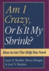 Am I Crazy, Or Is It My Shrink? - eBook