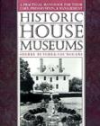 Historic House Museums : A Practical Handbook for Their Care, Preservation, and Management - eBook