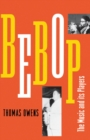 Bebop : The Music and Its Players - eBook