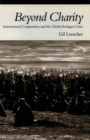 Beyond Charity: International Cooperation and the Global Refugee Crisis : A Twentieth Century Fund Book - eBook