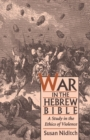 War in the Hebrew Bible : A Study in the Ethics of Violence - eBook